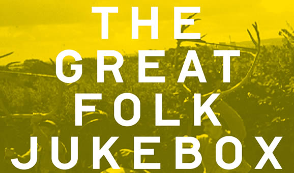 The Great Folk Jukebox